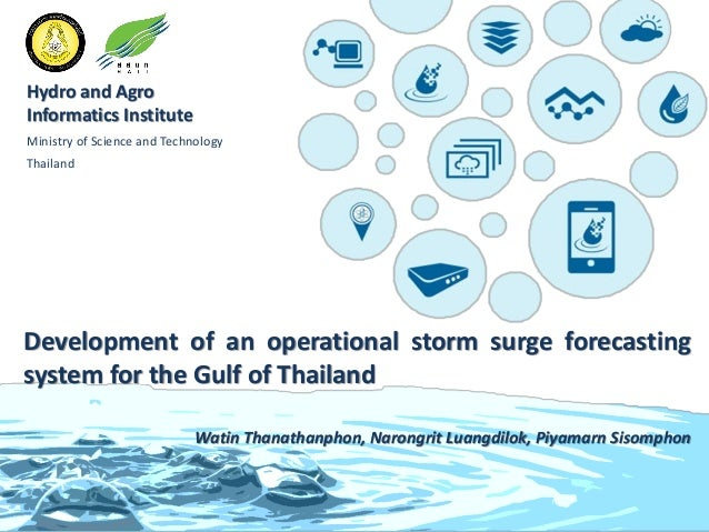 1 Hydro and Agro Informatics Institute Ministry of Science and Technology Thailand Development of an operational storm sur...