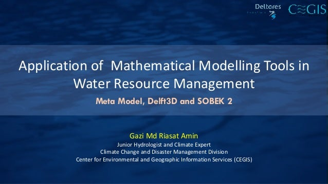 Application of Mathematical Modelling Tools in Water Resource Management Gazi Md Riasat Amin Junior Hydrologist and Climat...