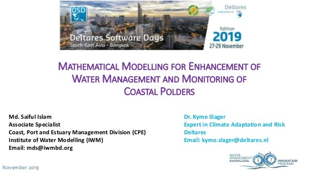 MATHEMATICAL MODELLING FOR ENHANCEMENT OF WATER MANAGEMENT AND MONITORING OF COASTAL POLDERS November 2019 Md. Saiful Isla...