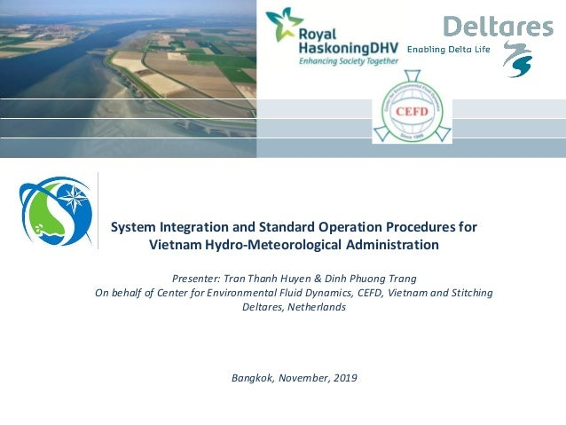 System Integration and Standard Operation Procedures for Vietnam Hydro-Meteorological Administration Presenter: Tran Thanh...