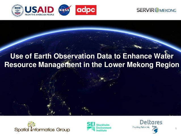 Use of Earth Observation Data to Enhance Water Resource Management in the Lower Mekong Region 1