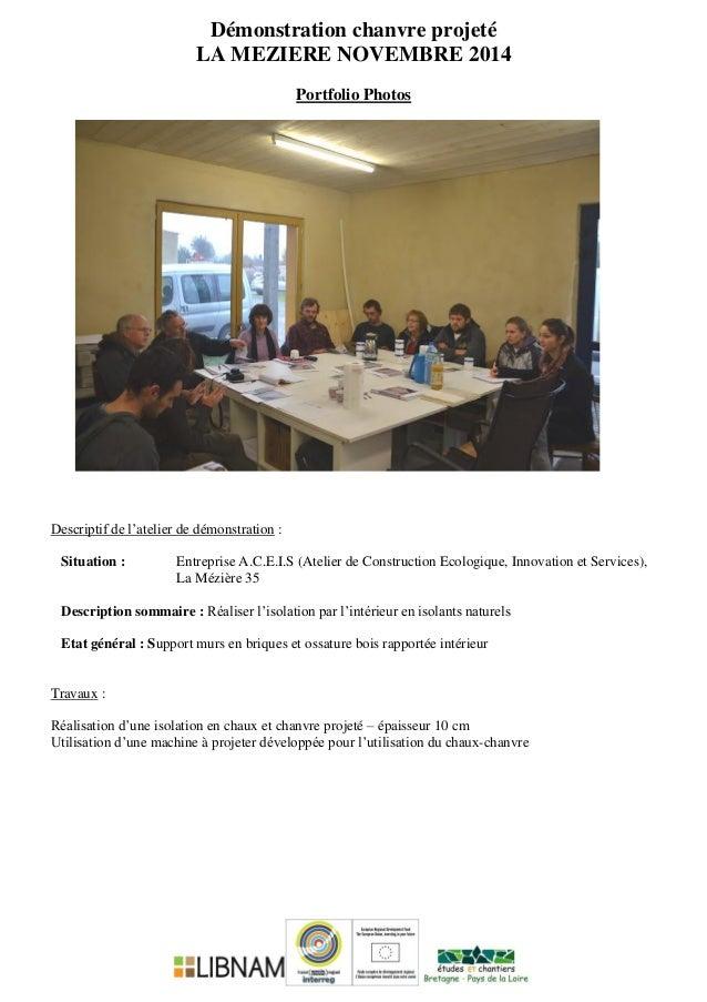 Démonstration chanvre projeté LA MEZIERE NOVEMBRE 2014 Portfolio Photos Descriptif de l'atelier de démonstration : Situati...