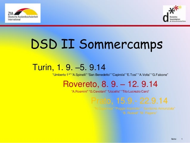 "Seite: 1  DSD II Sommercamps  Turin, 1. 9. –5. 9.14  ""Umberto 1°"" ""A.Spinelli"" ""San Benedetto"" ""Capirola"" ""E.Tosi"" ""A.Volt..."