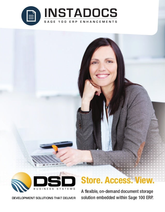 Store. Access. View. A flexible, on-demand document storage solution embedded within Sage 100 ERP.DEVELOPMENT SOLUTIONS THA...