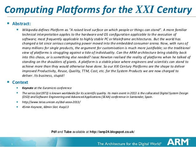 """Computing Platforms for the XXI Century   Abstract:  Wikipedia defines Platform as """"A raised level surface on which peop..."""