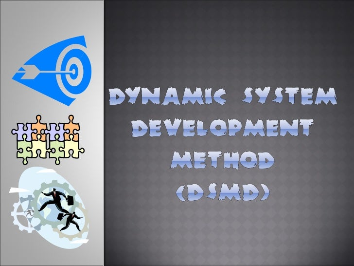 dynamic system development method how it Dynamic systems development method  after a long pause i would like to share an approach that we use for fast mvp design or at the start of a new project for.