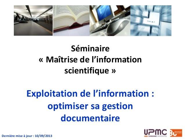 Séminaire « Maîtrise de l'information scientifique »  Exploitation de l'information : optimiser sa gestion documentaire De...
