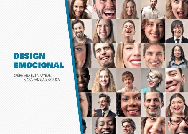 DESIGN EMOCIONAL GRUPO: ANA ELISA, ARTHUR, KIARA, PAMELA E PATRÍCIA