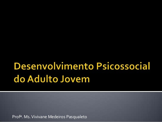 Profª. Ms. Vivivane Medeiros Pasqualeto