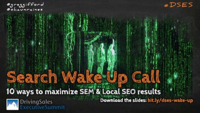 Search Wake Up Call - 10 ways to maximize SEM & Local SEO results