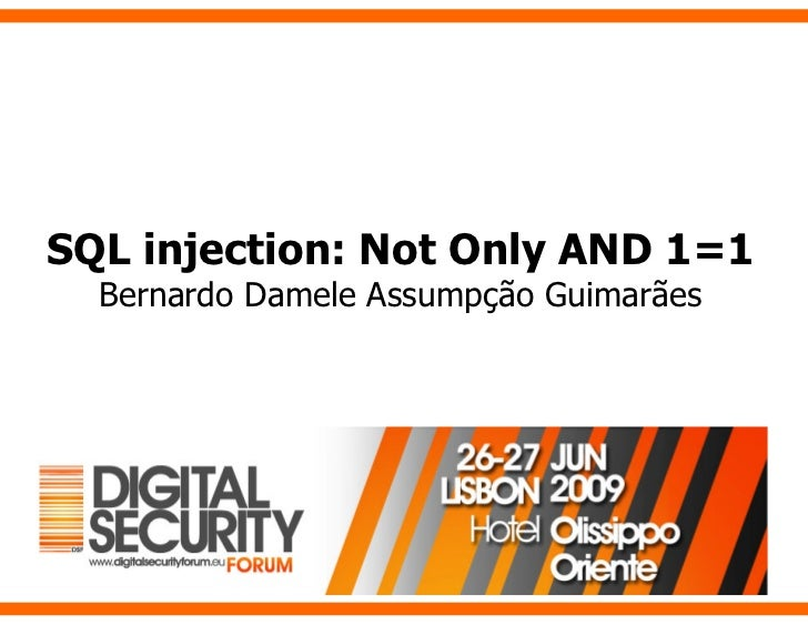 SQL injection: Not Only AND 1=1   Bernardo Damele Assumpção Guimarães
