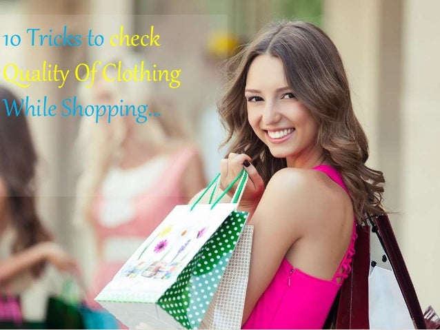 10 Tricks to check Quality Of Clothing While Shopping…