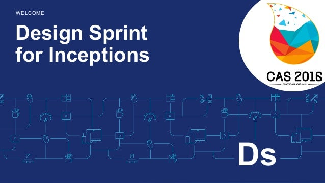 Design Sprint for Inceptions WELCOME Ds