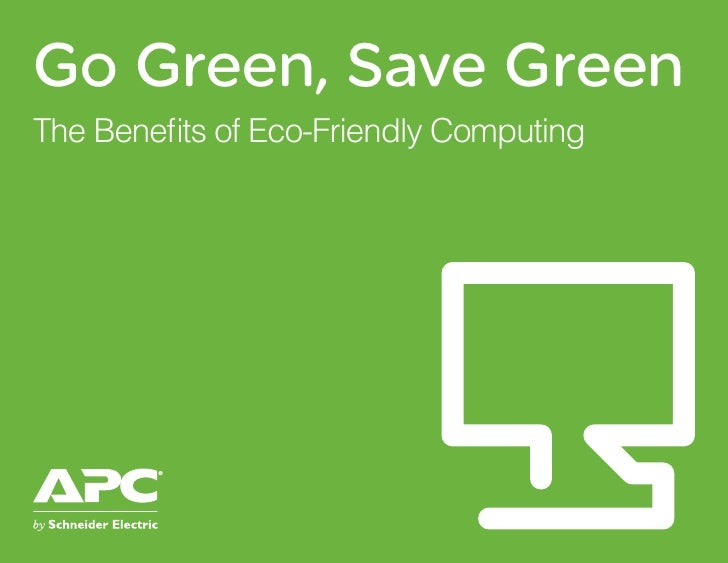 Go Green, Save Green The Benefits of Eco-Friendly Computing
