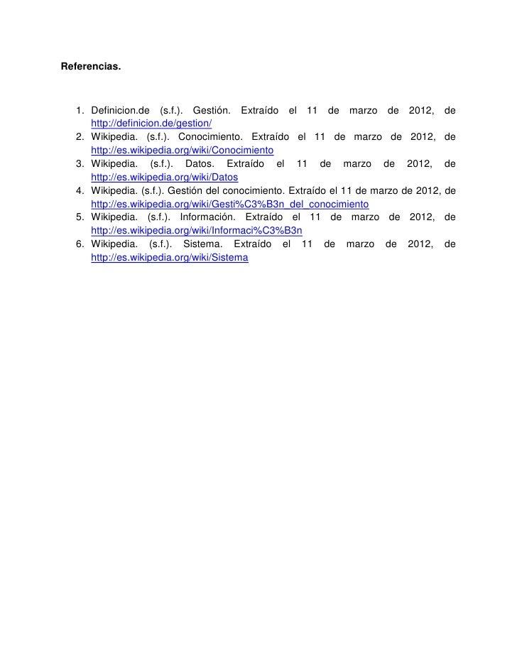 Referencias.   1. Definicion.de (s.f.). Gestión. Extraído el 11 de marzo de 2012, de      http://definicion.de/gestion/   ...