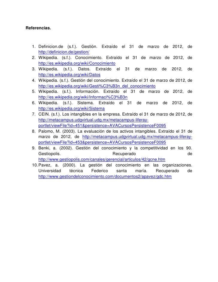 Referencias.   1. Definicion.de (s.f.). Gestión. Extraído el 31 de marzo de 2012, de       http://definicion.de/gestion/  ...