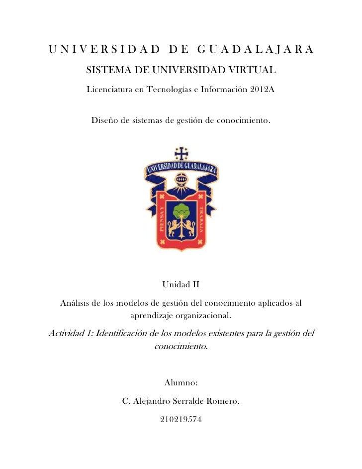 UNIVERSIDAD DE GUADALAJARA          SISTEMA DE UNIVERSIDAD VIRTUAL          Licenciatura en Tecnologías e Información 2012...