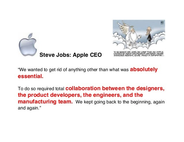 "Steve Jobs: Apple CEO""We wanted to get rid of anything other than what was absolutelyessential.To do so required total col..."