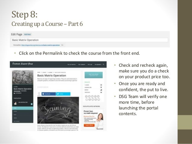 Step 8: CreatingupaCourse–Part6 • Click on the Permalink to check the course from the front end. • Check and recheck again...