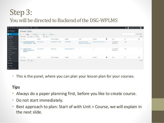Step 3: YouwillbedirectedtoBackendoftheDSG-WPLMS • This is the panel, where you can plan your lesson plan for your courses...