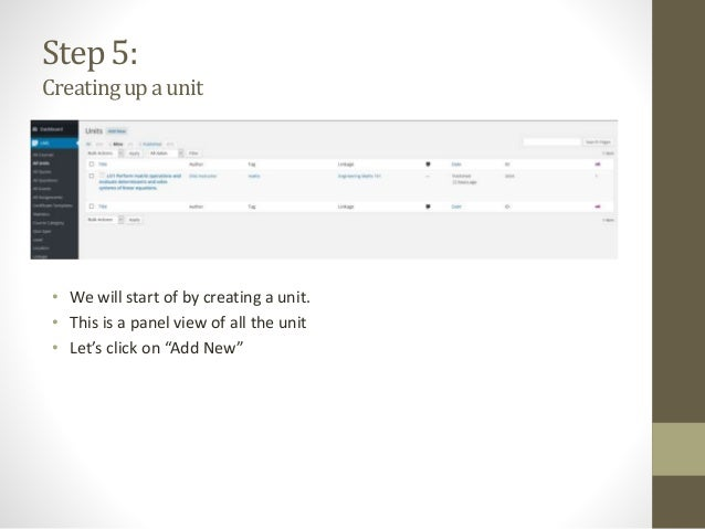 """Step 5: Creatingupaunit • We will start of by creating a unit. • This is a panel view of all the unit • Let's click on """"Ad..."""