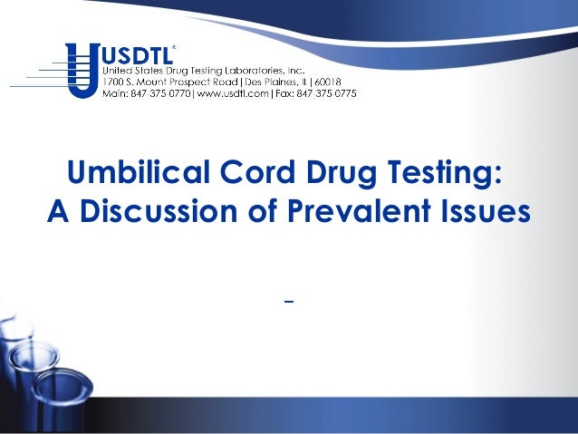 Umbilical Cord Testing: A Discussion of Prevalent Issues