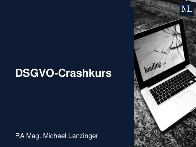 DSGVO-Crashkurs RA Mag. Michael Lanzinger