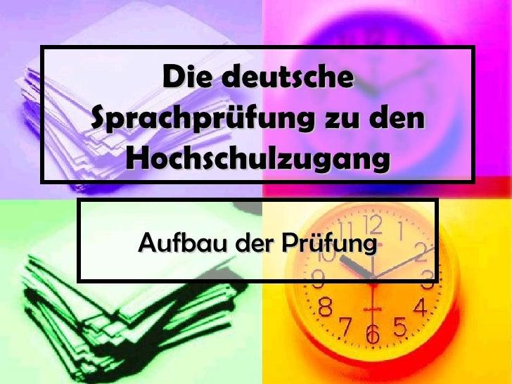 Die deutsche Sprachprüfung zu den Hochschulzugang Aufbau der Prüfung