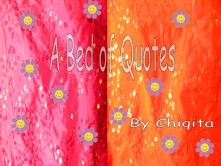 By Chiqita A Bed of Quotes