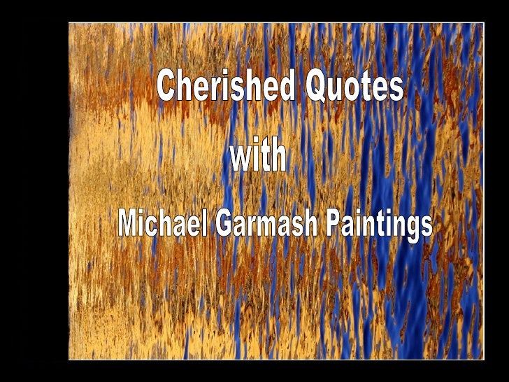 Michael Garmash Paintings with Cherished Quotes