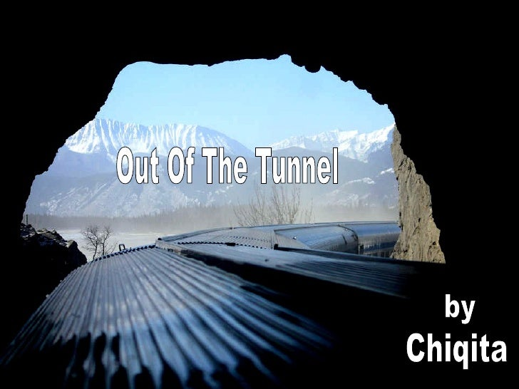 by Chiqita Out Of The Tunnel