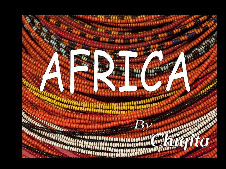 AFRICA By Chiqita