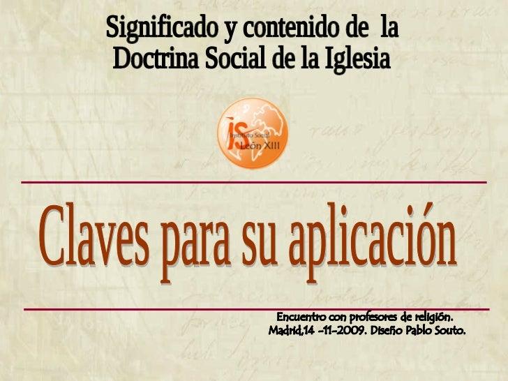 Significado y contenido de  la Doctrina Social de la Iglesia Claves para su aplicación