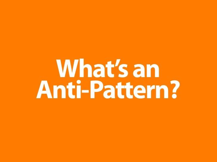 What's an Anti-Pattern?