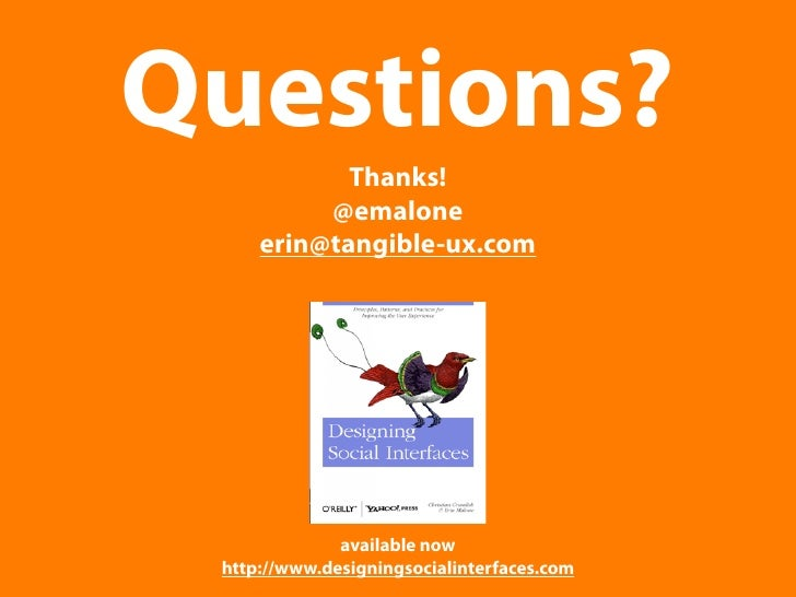 Questions?             Thanks!           @emalone      erin@tangible-ux.com                   available now  http://www.de...