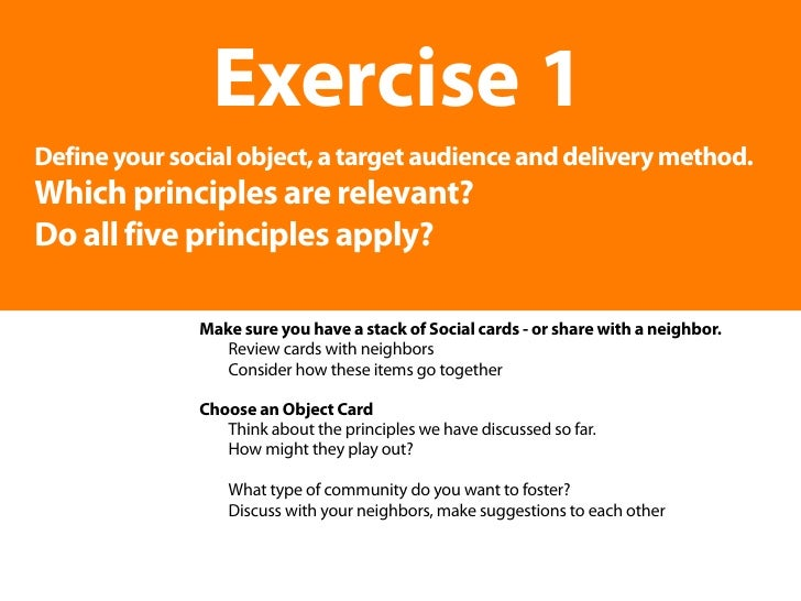Exercise 1 Define your social object, a target audience and delivery method. Which principles are relevant? Do all five pr...