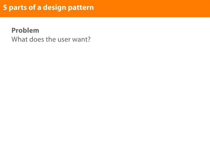 5 parts of a design pattern    Problem   What does the user want?