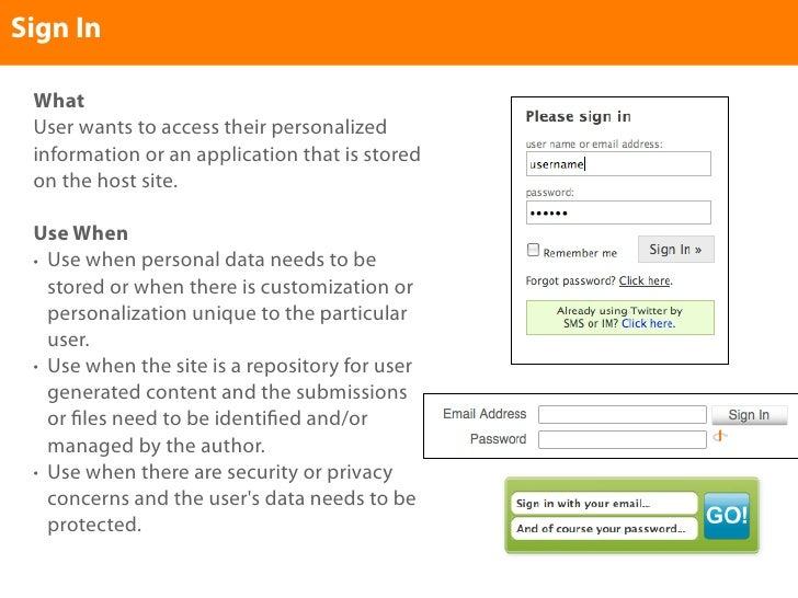 Sign In   What  User wants to access their personalized  information or an application that is stored  on the host site.  ...