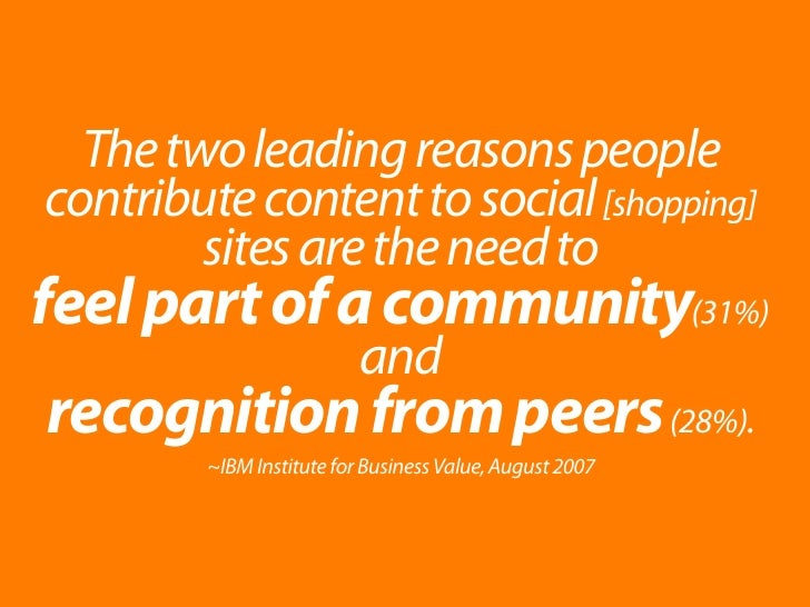 The two leading reasons people contribute content to social [shopping]         sites are the need to feel part of a commun...