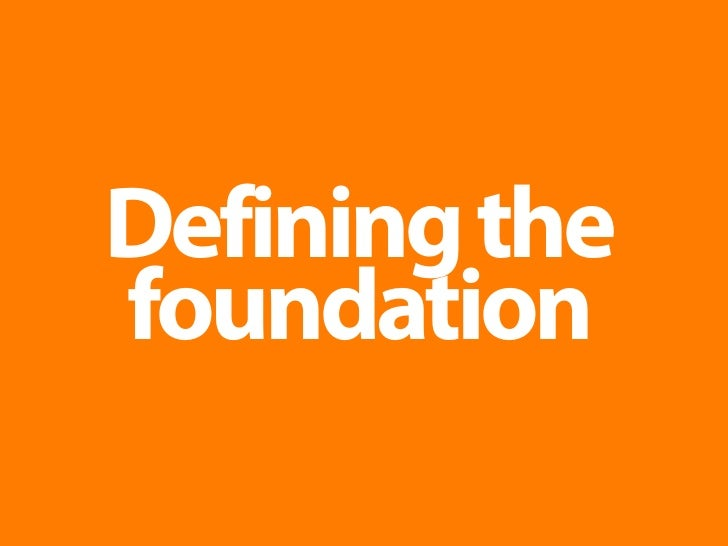 Defining the foundation