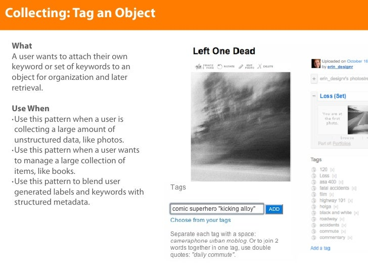 Collecting: Tag an Object   What  A user wants to attach their own  keyword or set of keywords to an  object for organizat...
