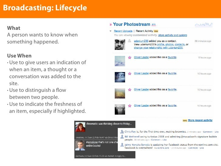 Broadcasting: Lifecycle   What  A person wants to know when  something happened.   Use When  • Use to give users an indica...