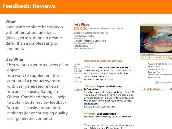 Feedback: Reviews   What  User wants to share her opinion  with others about an object  (place, person, thing) in greater ...