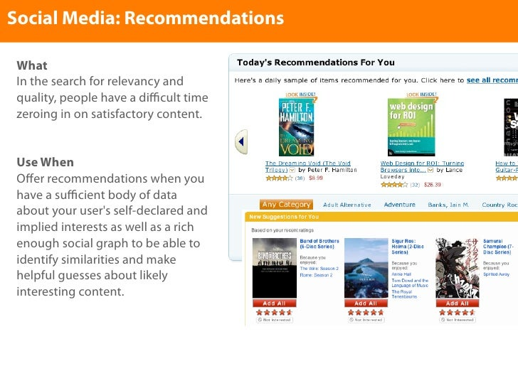Social Media: Recommendations   What  In the search for relevancy and  quality, people have a difficult time  zeroing in on ...