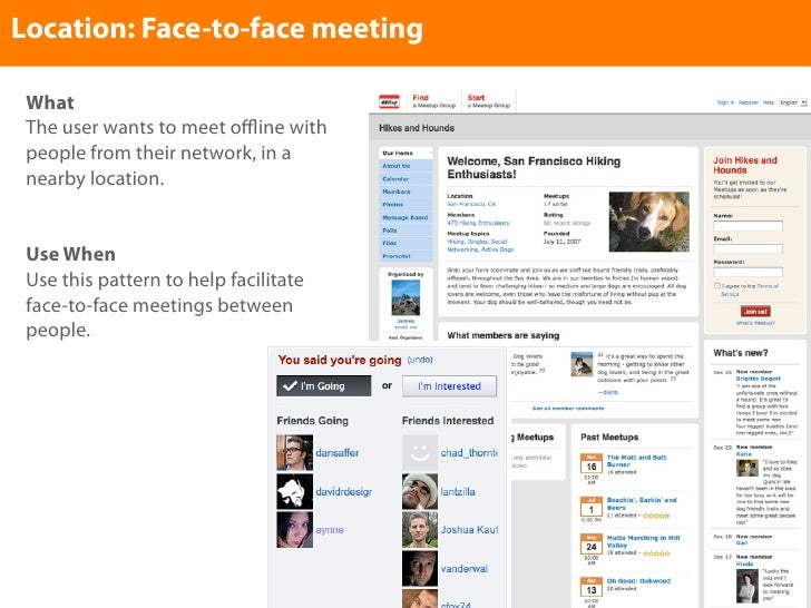 Location: Face-to-face meeting   What  The user wants to meet offline with  people from their network, in a  nearby location...