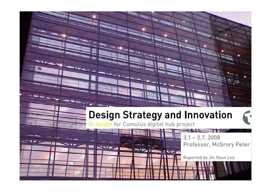 Design Strategy and Innovation D-Jungle for Cumulus digital hub project                                     3.1 – 3.7. 200...
