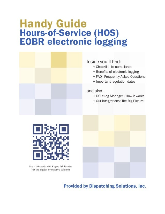 Handy Guide  Hours-of-Service (HOS) EOBR electronic logging Inside you'll find:  + Checklist for compliance + Benefits of ...