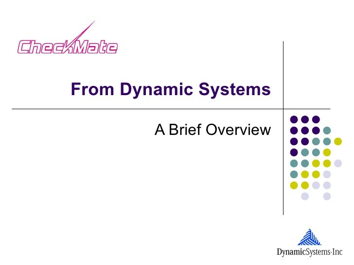 From Dynamic Systems        A Brief Overview