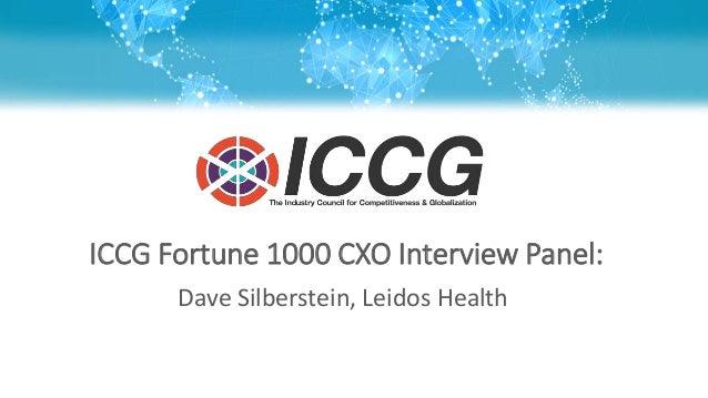 ICCG Fortune 1000 CXO Interview Panel: Dave Silberstein, Leidos Health
