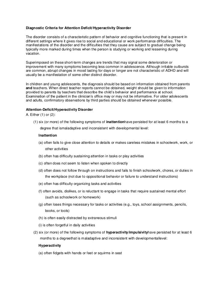 Diagnostic Criteria for Attention Deficit/Hyperactivity DisorderThe disorder consists of a characteristic pattern of behav...